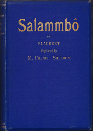 Salammbô; Englished by M. French Sheldon. Gustave Flaubert.