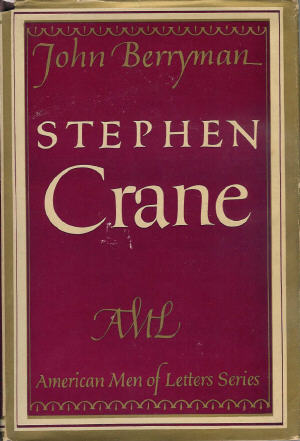 Stephen Crane; The American Men of Letters Series. John Berryman.