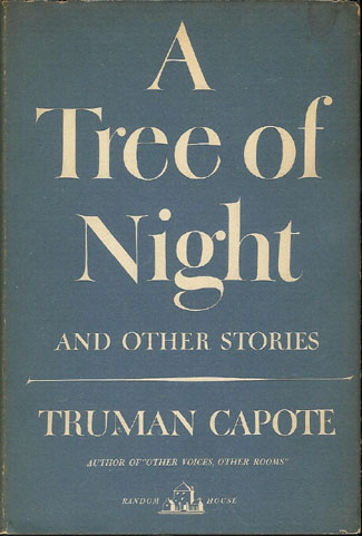 A Tree of Night; and Other Stories. Truman Capote.