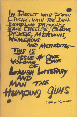 Laugh Literary and Man the Humping Guns; Editors Charles Bukowski and Neeli Cherry. Volume One, Number One. Charles Bukowski.