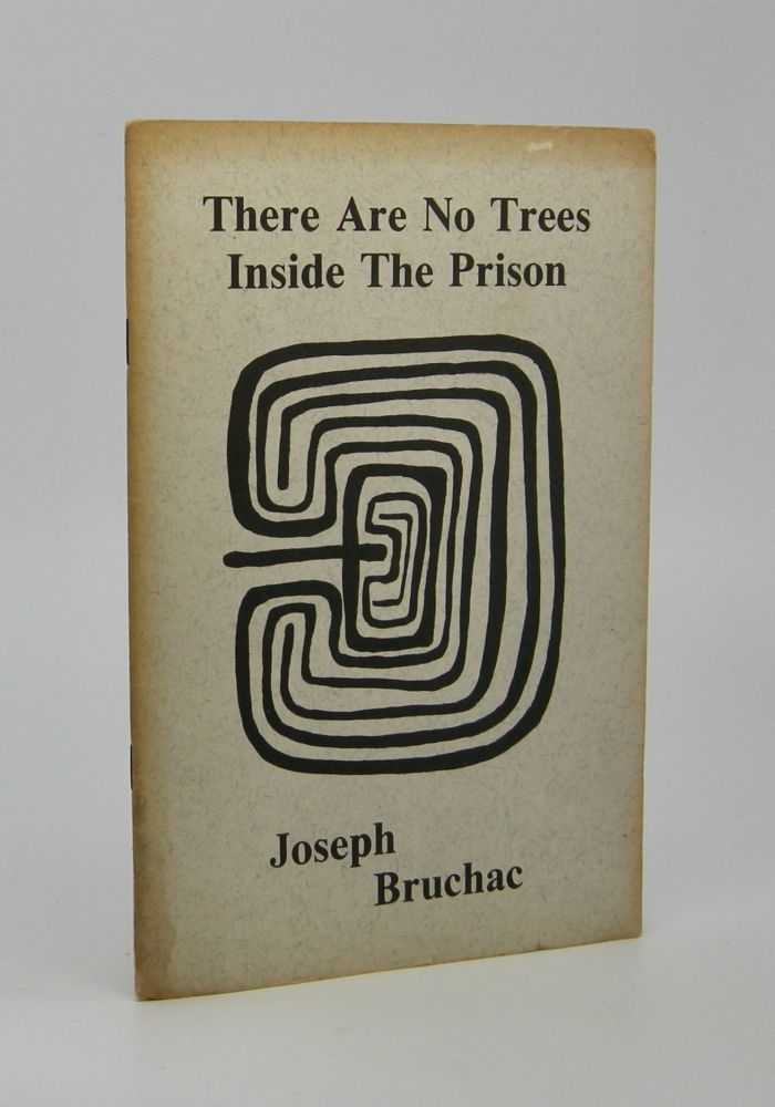 There Are No Trees Inside the Prison. Joseph Bruchac.