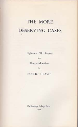 The More Deserving Cases; Eighteen Old Poems for Reconsideration. Robert Graves.