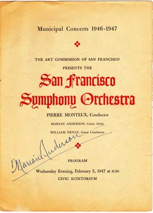 Autographed Program; for San Francisco Symphony Orchestra, Municipal Concerts 1946-1947; Wednesday Evening, February 5, 1947. Pierre Monteux, Conductor, Marian Anderson, Guest Artist, William Denny, Guest Conductor. Marian Anderson.