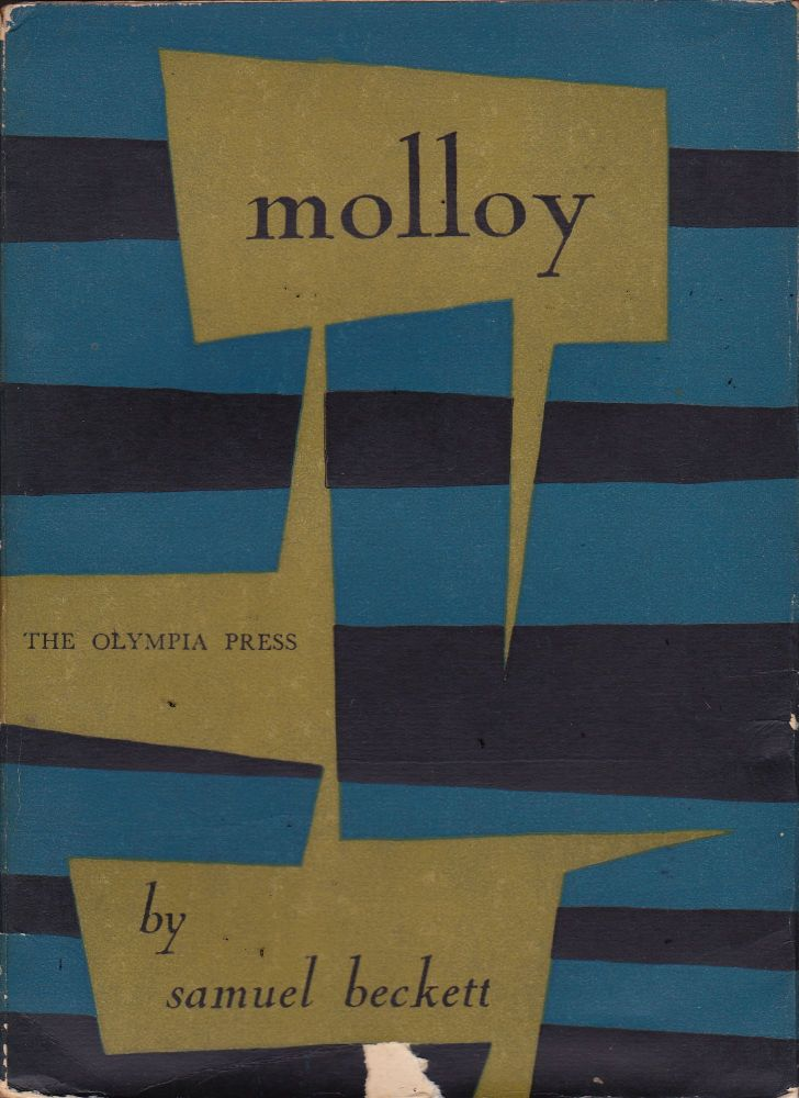 Molloy; A Novel translated from the French by Patrick Bowles in collaboration with the Author. Samuel Beckett.