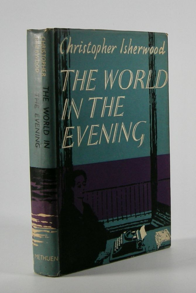 The World in the Evening; A Novel. Christopher Isherwood.