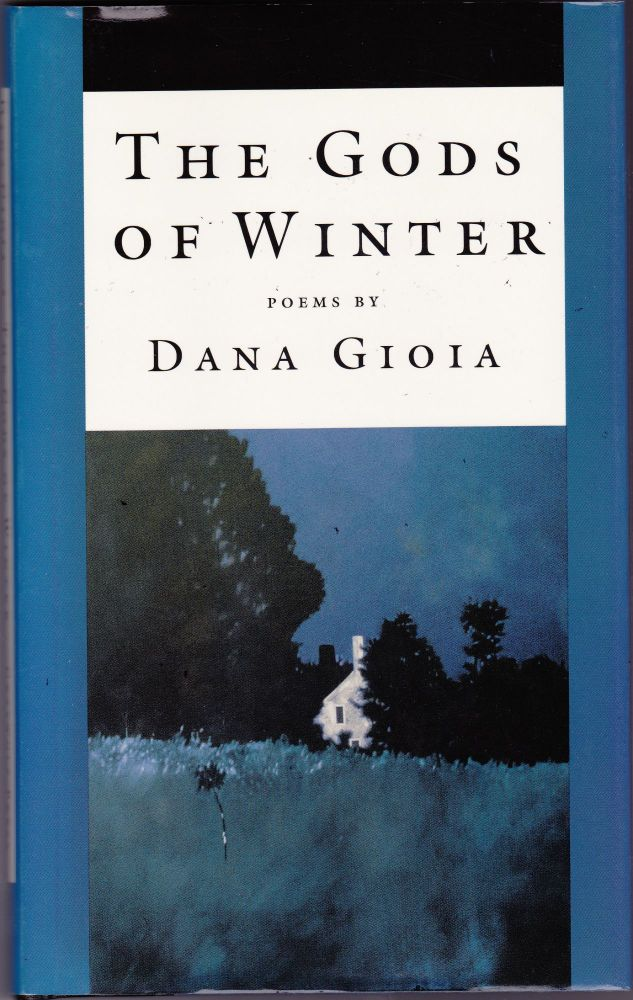 The Gods of Winter. Dana Gioia.