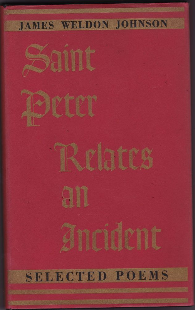 Saint Peter Relates an Incident; Selected Poems. James Weldon Johnson.