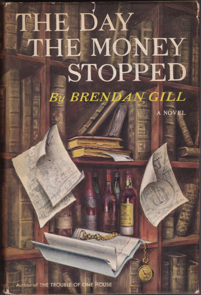 The Day the Money Stopped. Brendan Gill.