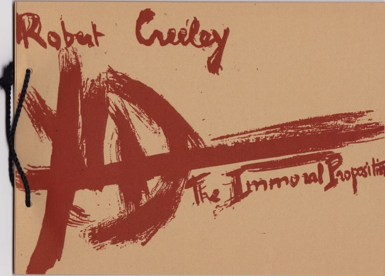 The Immoral Proposition [Cover title]; Poems: Robert Creeley, Drawings: René Laubiès. Robert Creeley.