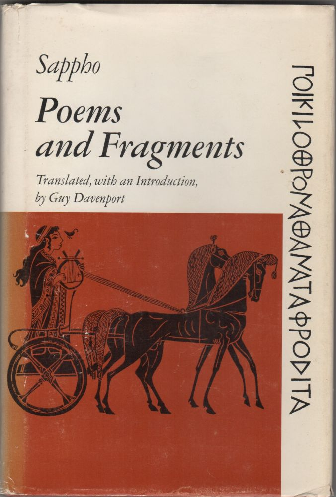 Sappho Poems and Fragments; Translated, with an Introduction by Guy Davenport. Guy Davenport, Sappho.