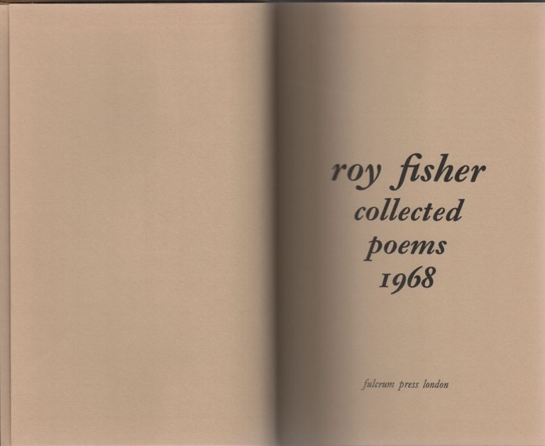 Collected Poems 1968. Roy Fisher.