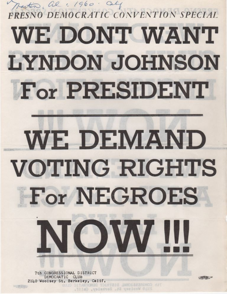 We Don't Want Lyndon Johnson For President. . .; We Demand Voting Rights for Negroes NOW!!! Civil Rights.