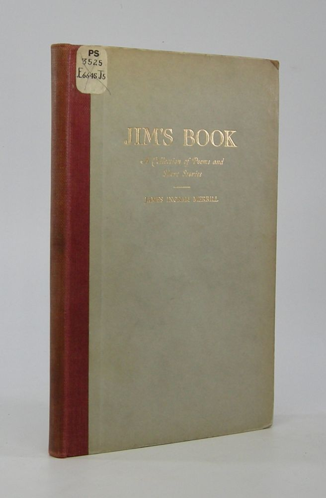 Jim's Book; A Collection of Poems and Short Stories. James Ingram Merrill.