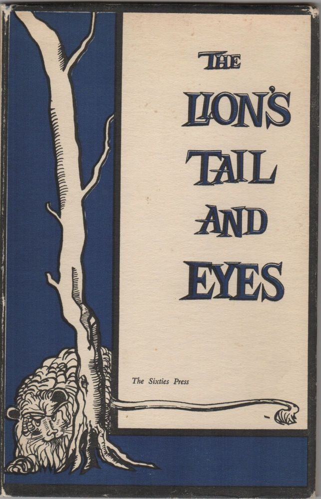 The Lion's Tail and Eyes; Poems written out of laziness and silence. Robert Bly, James Wright, William Duffy.