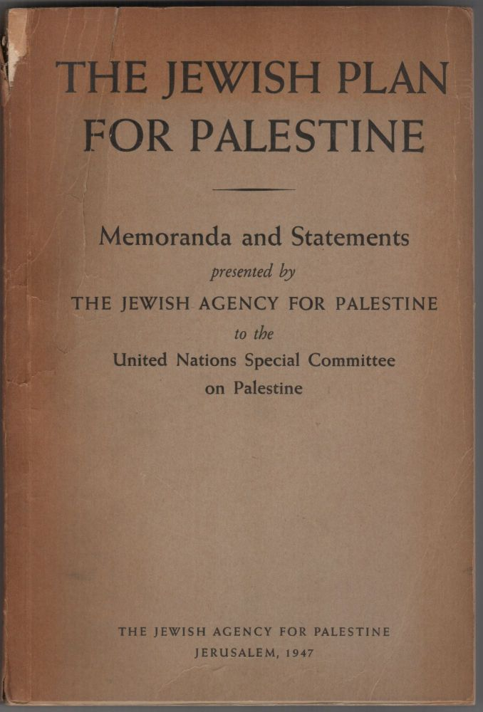The Jewish Plan for Palestine; Memoranda and Statements Presented by the Jewish Agency for Palestine to the United Nations Special Committee on Palestine.