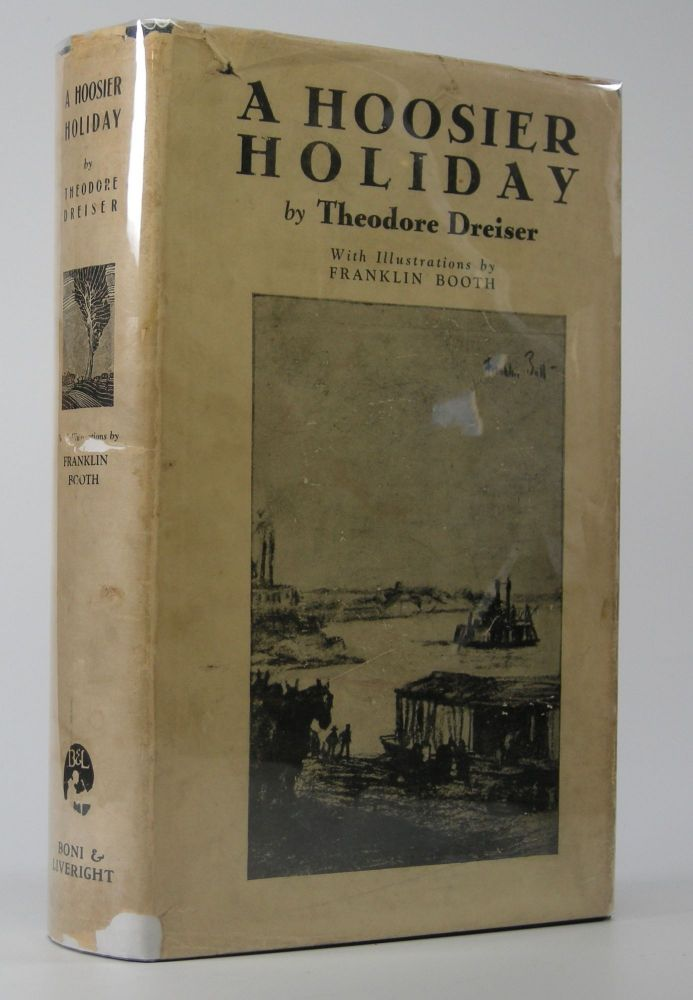 A Hoosier Holiday; With Illustrations by Franklin Booth. Theodore Dreiser.