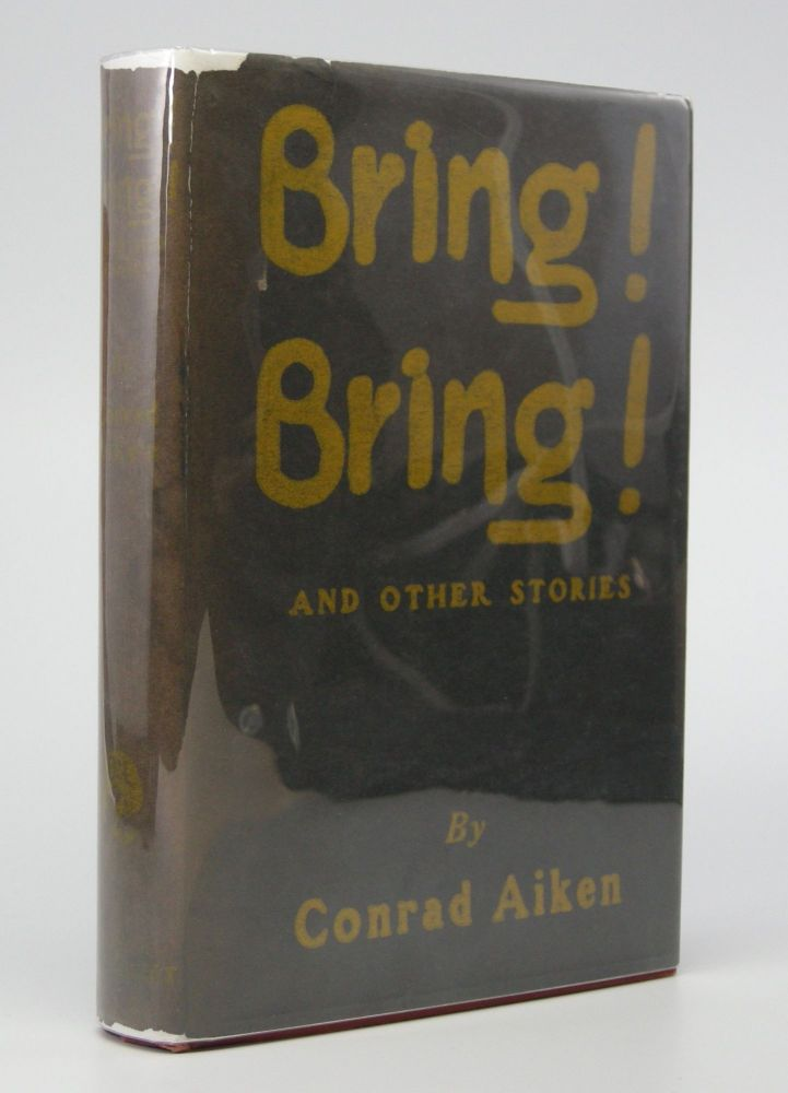 Bring! Bring!; and Other Stories. Conrad Aiken.
