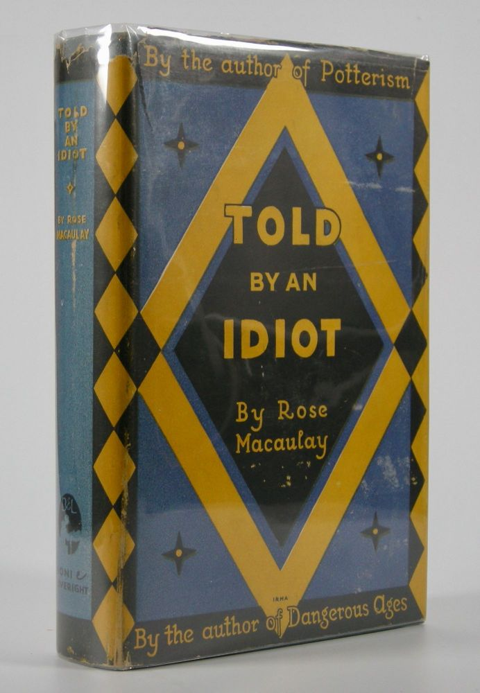 Told By An Idiot. Rose Macaulay.