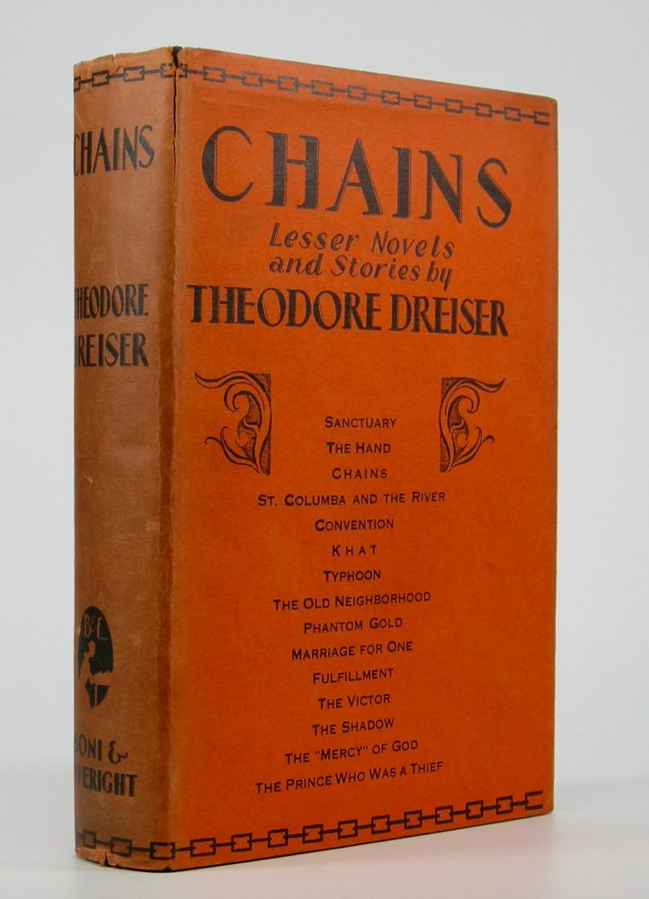 Chains:; Lesser Novels and Stories. Theodore Dreiser.