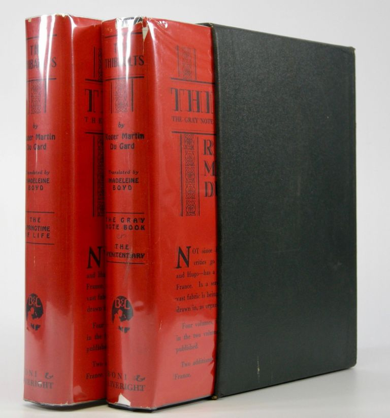 The Thibaults; Translated from the French by Madeleine Boyd. Volume One I. The Gray Notebook, II. The Penitentiary; Volume Two I. The Springtime of Life. Roger Martin Du Gard.