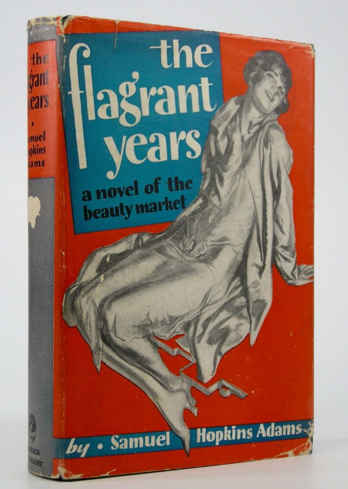 The Flagrant Years:; A Novel of the Beauty Market. Samuel Hopkins Adams.