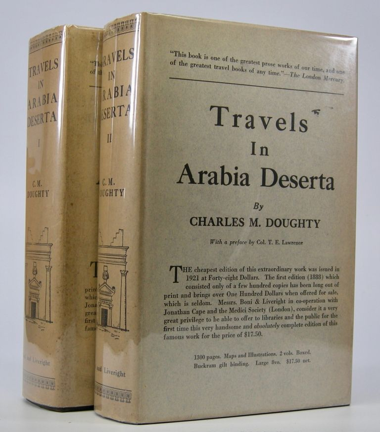 Travels in Arabia Deserta. . .; With a New Preface by the Author, an Introduction by T.E. Lawrence, and All Original Maps, Plans and Cuts. Charles M. Doughty.