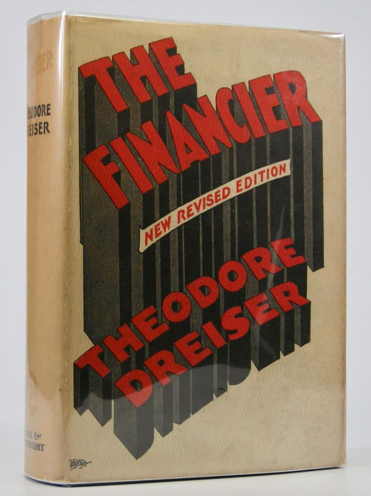 The Financier; Completely Revised Edition. Theodore Dreiser.