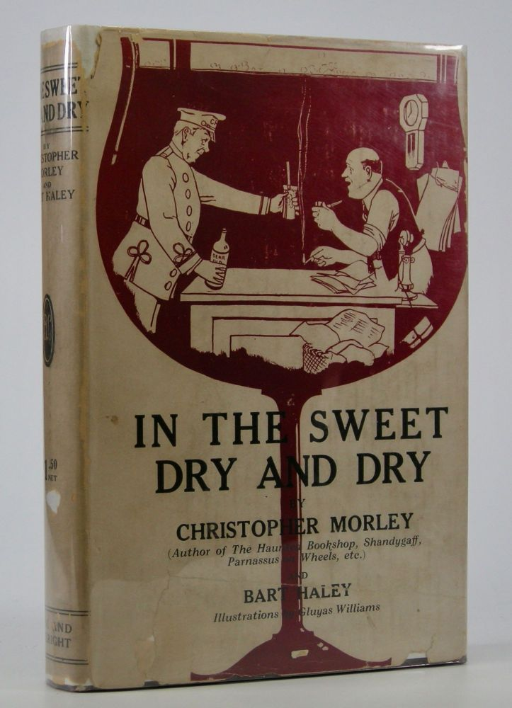 In the Sweet Dry and Dry; Illustrated by Gluyas Williams. Christopher Morley, Bart Haley.