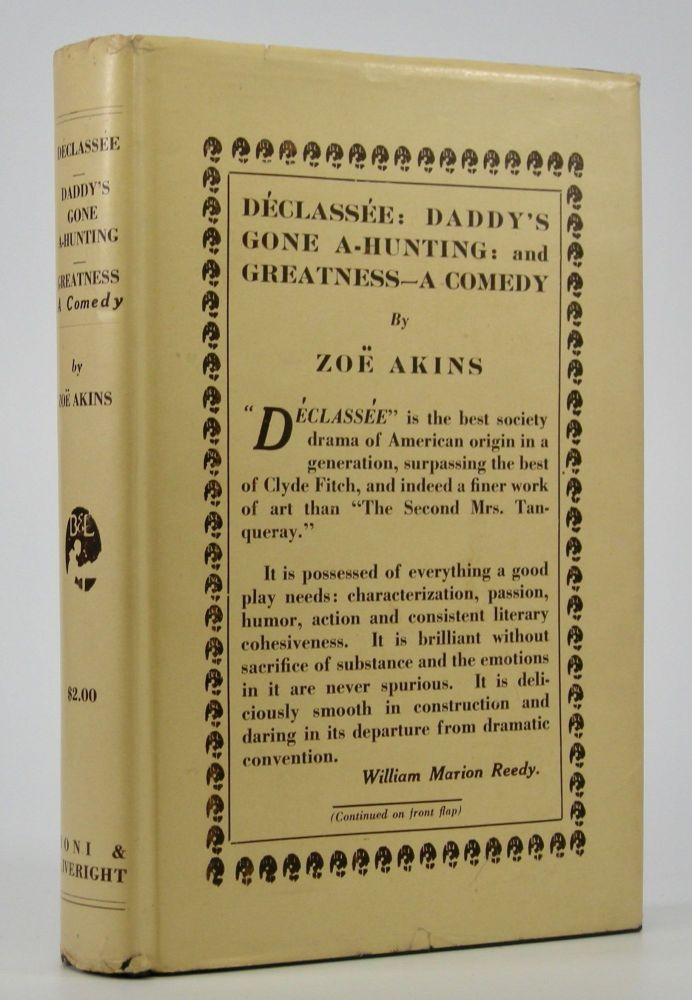 Déclassée:; Daddy's Gone A-Hunting: and Greatness - A Comedy. Zoe Akins.