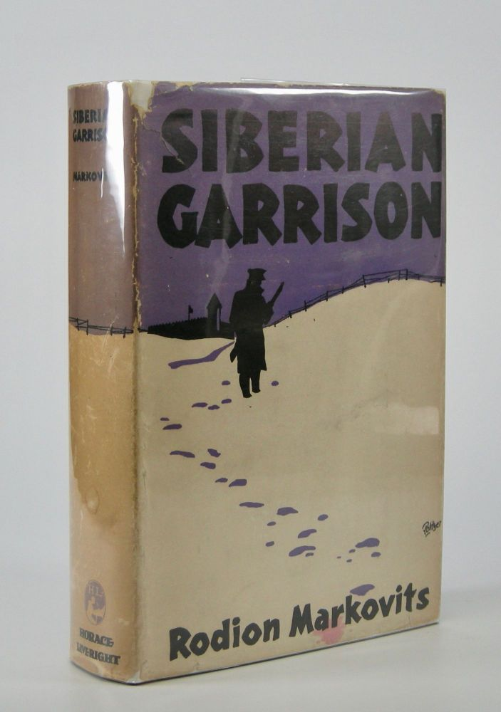 Siberian Garrison.; Translated from the Hungarian by George Halasz. Rodion Markovits.