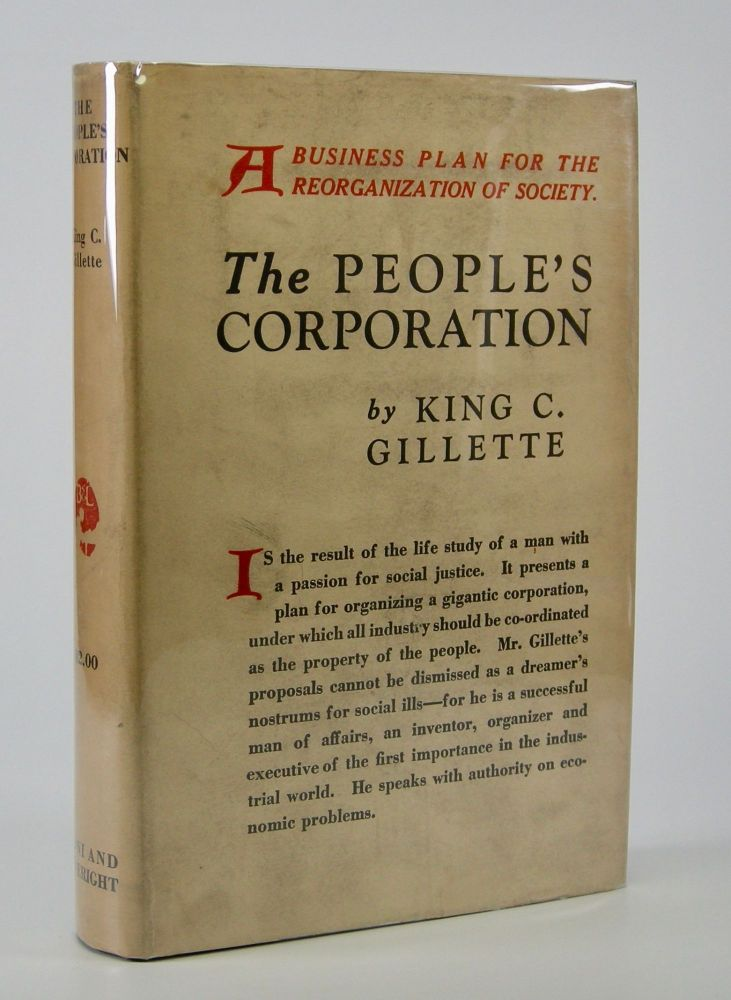The People's Corporation. King C. Gillette, Upton Sinclair.