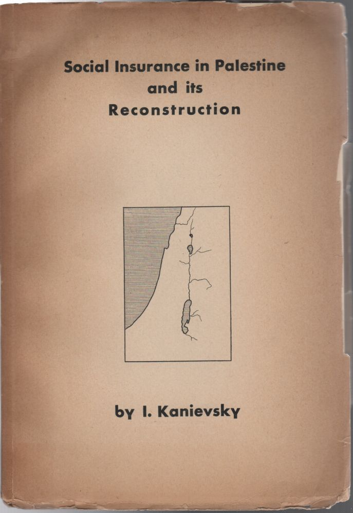 Social Insurance in Palestine and its Reconstruction. Israel/Zionism, I. Kanievsky.