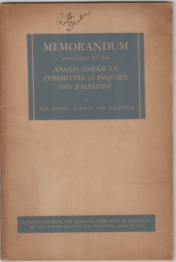 Memorandum; Submitted to the Anglo-American Committee of Inquiry by the Jewish Agency for Palestine. Israel/Zionism.
