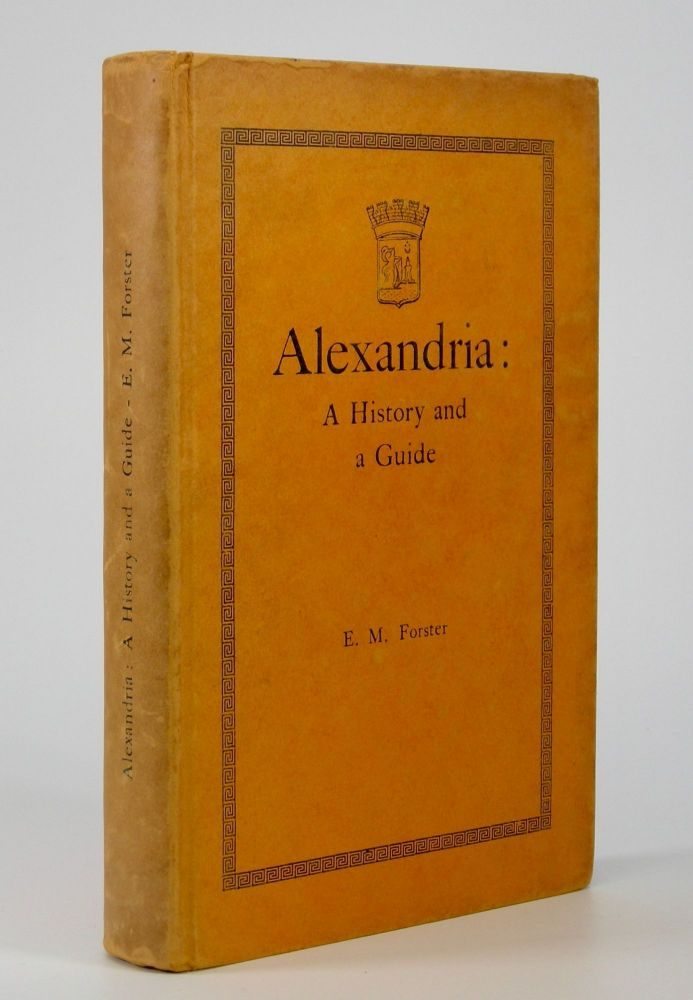 Alexandria; A History and Guide. E. M. Forster.