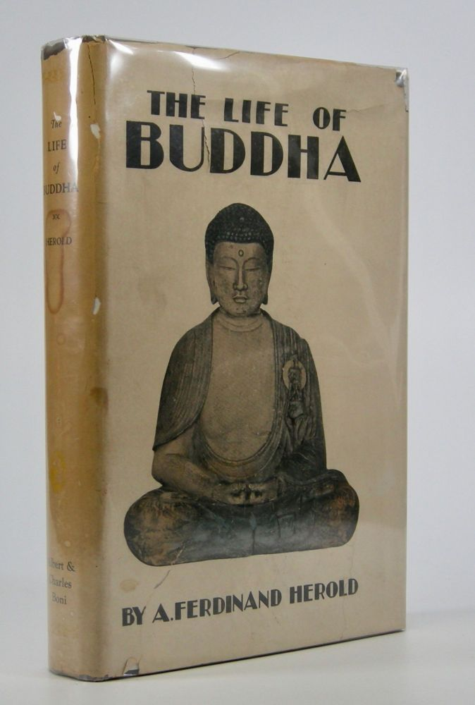 The Life of Buddha; According to the Legends of Ancient India. Translated from the French by Paul C. Blum. A. Ferdinand Herold.