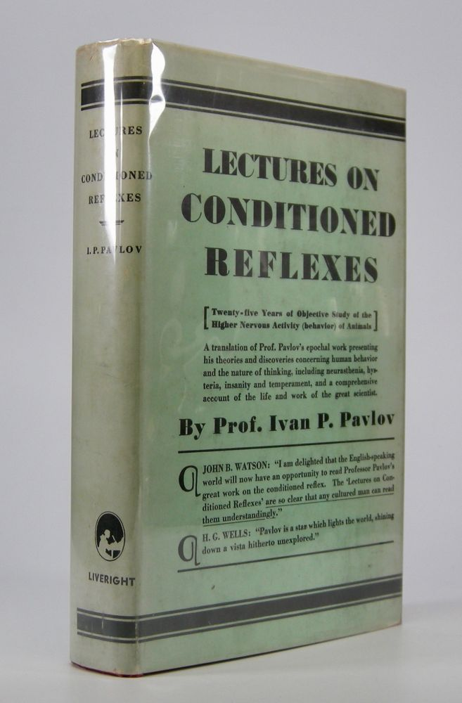 Lectures on Conditioned Reflexes:; Twenty-five Years of Objective Study of the Higher Nervous Activity (Behaviour) of Animals. . . Translated from the Russian by W. Horsley Gantt, M.D., B.Sc., With the Collaboration of G. Volborth, M.D. And an Introduction by Walter B. Cannon, M.D., S.D. Ivan Petrovitch Pavlov.