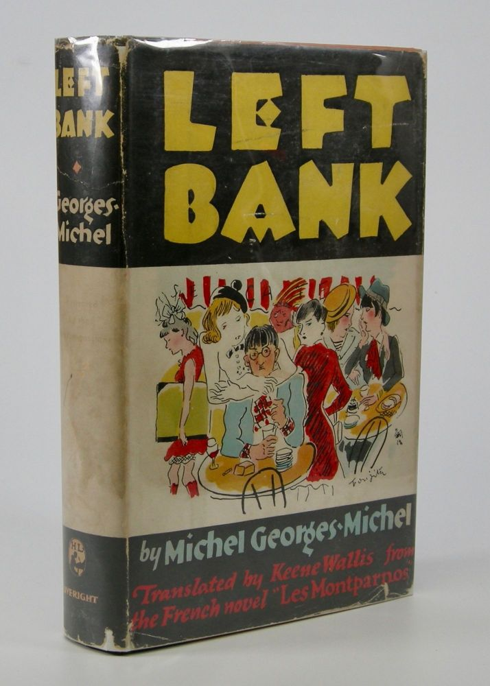 Left Bank.; Translated by Keene Wallis From the French Novel Les Montparnos. Illustrated by the Montparnassians. . Michel Georges-Michel.
