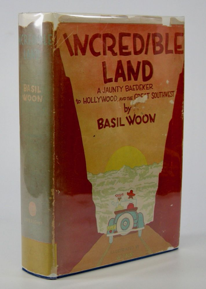 Incredible Land; A Jaunty Baedeker to Hollywood and the Great Southwest. Illustrated by Wynn. Basil Woon.