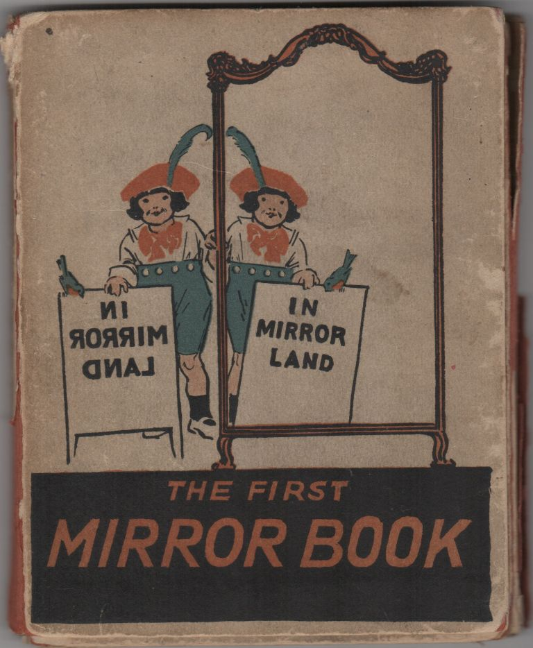 In Mirror Land; If there is anything you do not understand, reflect upon it - REFLECT. Illustrations by E.C. Du Souchet. Milton Goodman.