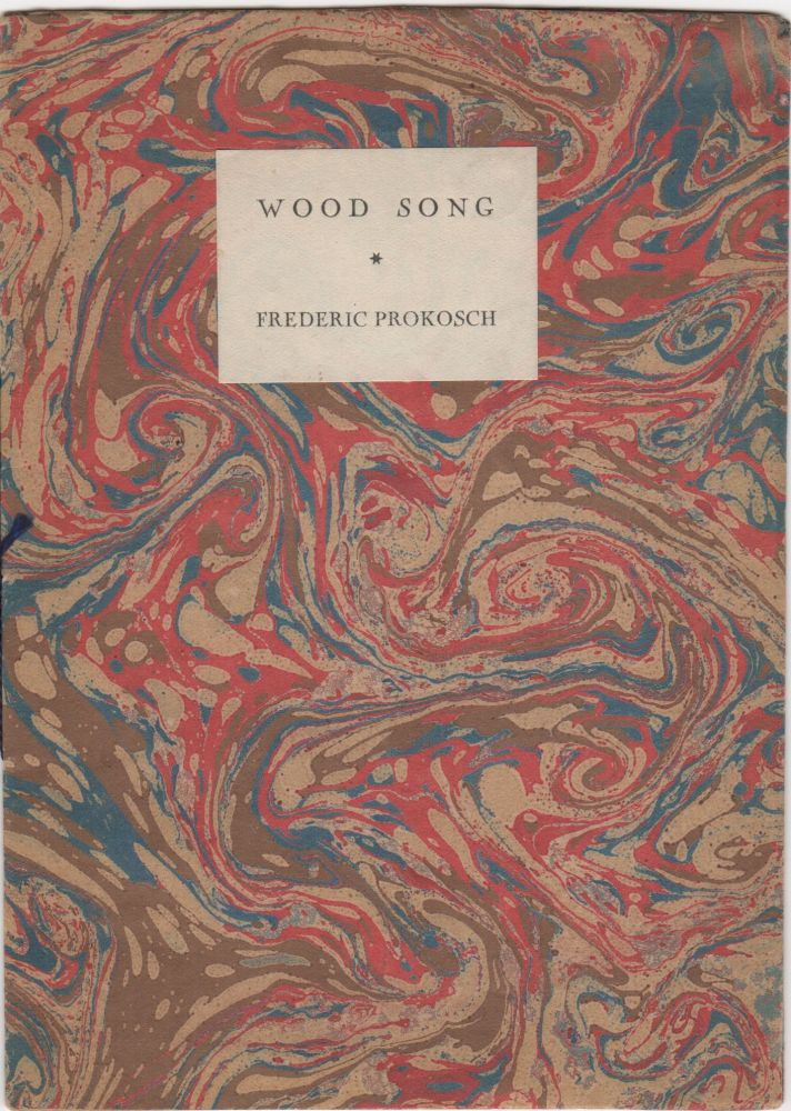Wood Song. Frederic Prokosch.