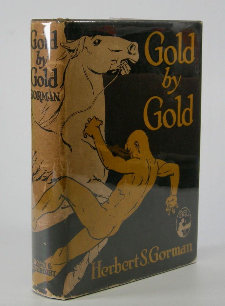 Gold By Gold. Herbert S. Gorman.