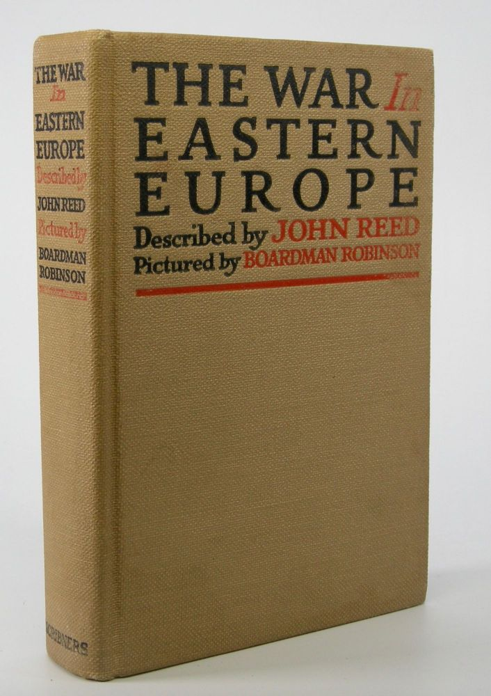 The War in Eastern Europe.; Described by John Reed. Pictured by Boardman Robinson. John Reed.