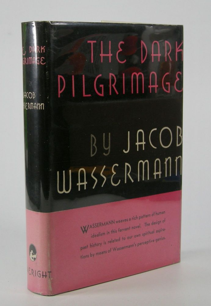 The Dark Pilgrimage.; Translated from the German by Cyrus Brooks. Jacob Wassermann.
