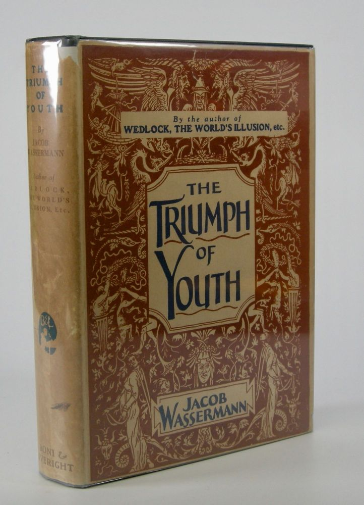 The Triumph of Youth.; Translated from the German. Jacob Wassermann.