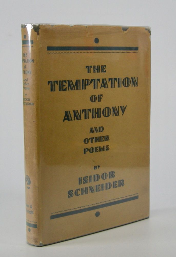 The Temptation of Anthony:; A Novel in Verse and Other Poems. Isidor Schneider.