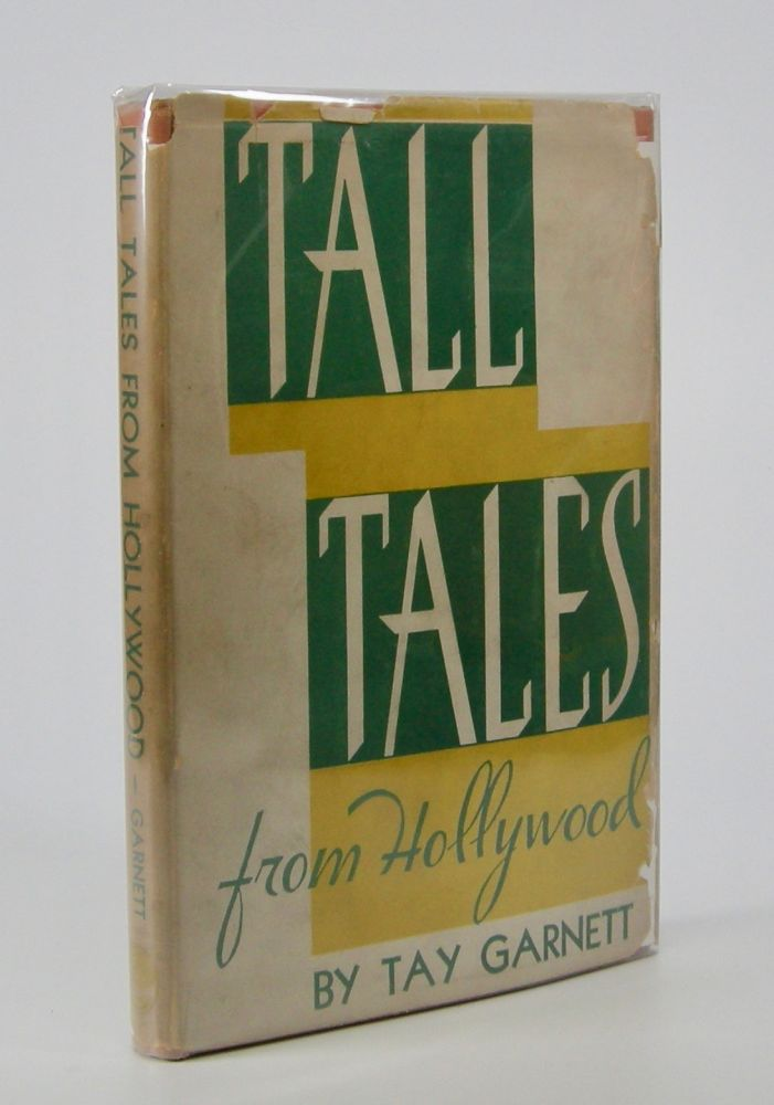 Tall Tales from Hollywood. Tay Garnett.