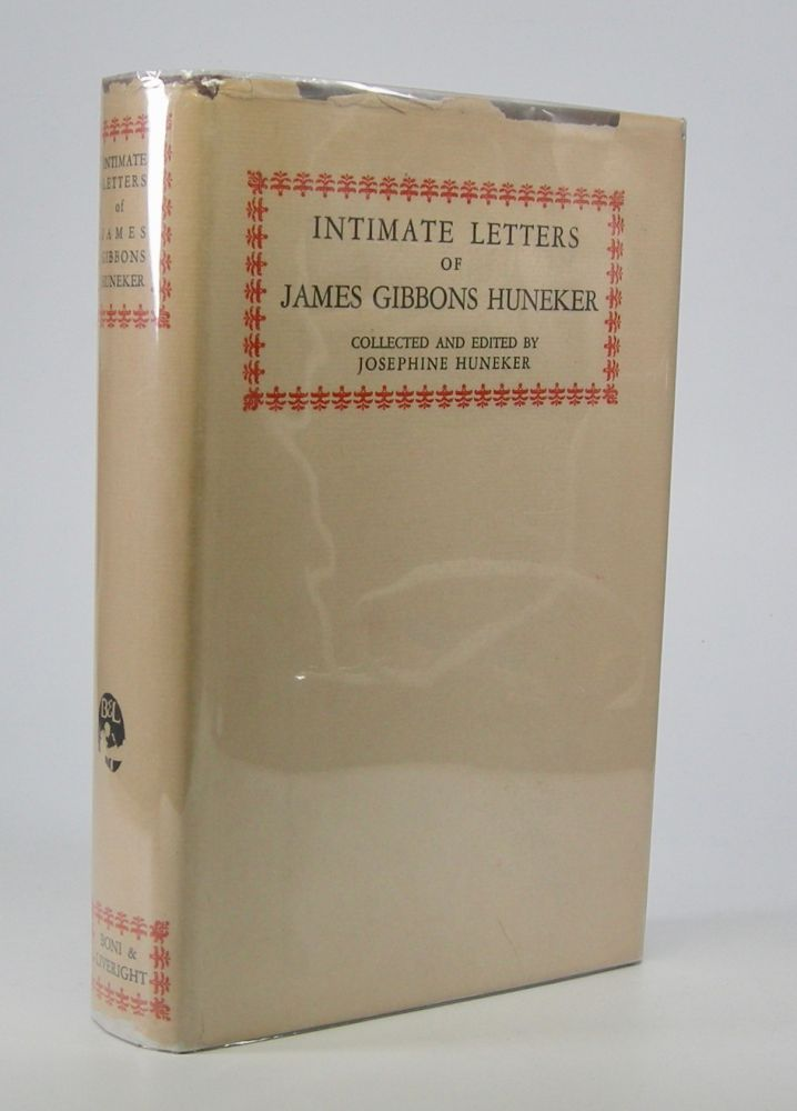 Intimate Letters of James Gibbons Huneker.; Collected and Edited by Josephine Huneker. James Gibbons Huneker.