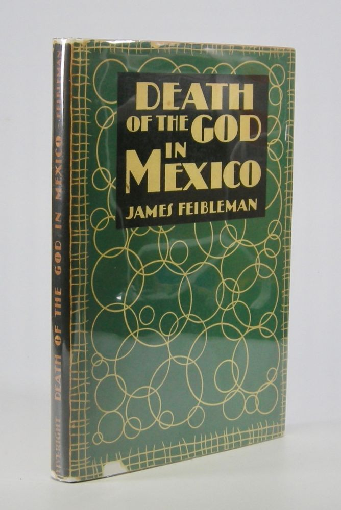Death of the God in Mexico. James Feibleman.