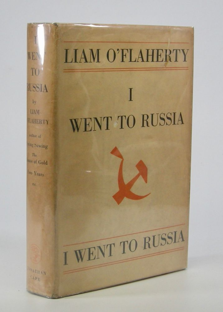 I Went To Russia. Liam O'Flaherty.