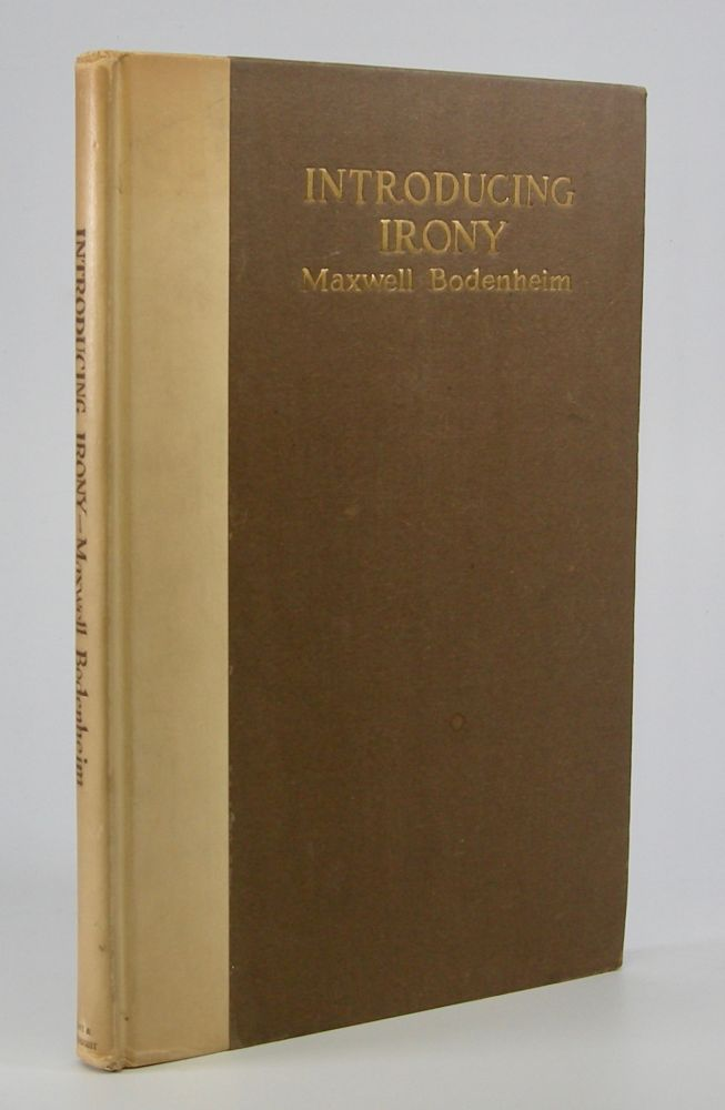 Introducing Irony:; A Book of Poetic Short Stories and Poems. Maxwell Bodenheim.